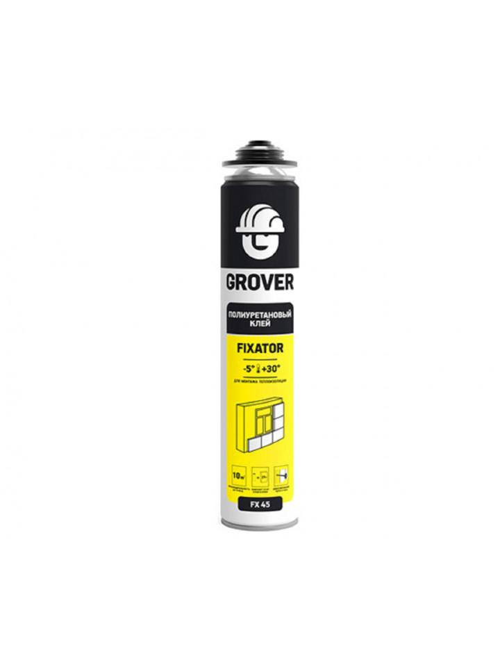 Пена-клей GROVER FIXATOR FX45 ВСЕСЕЗОННАЯ для приклеивания утеплителя